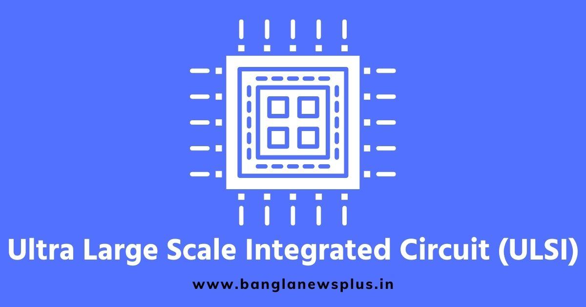 Ultra Large Scale Integrated